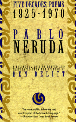 Five Decades By Neruda, Pablo/ Belitt, Ben (TRN)
