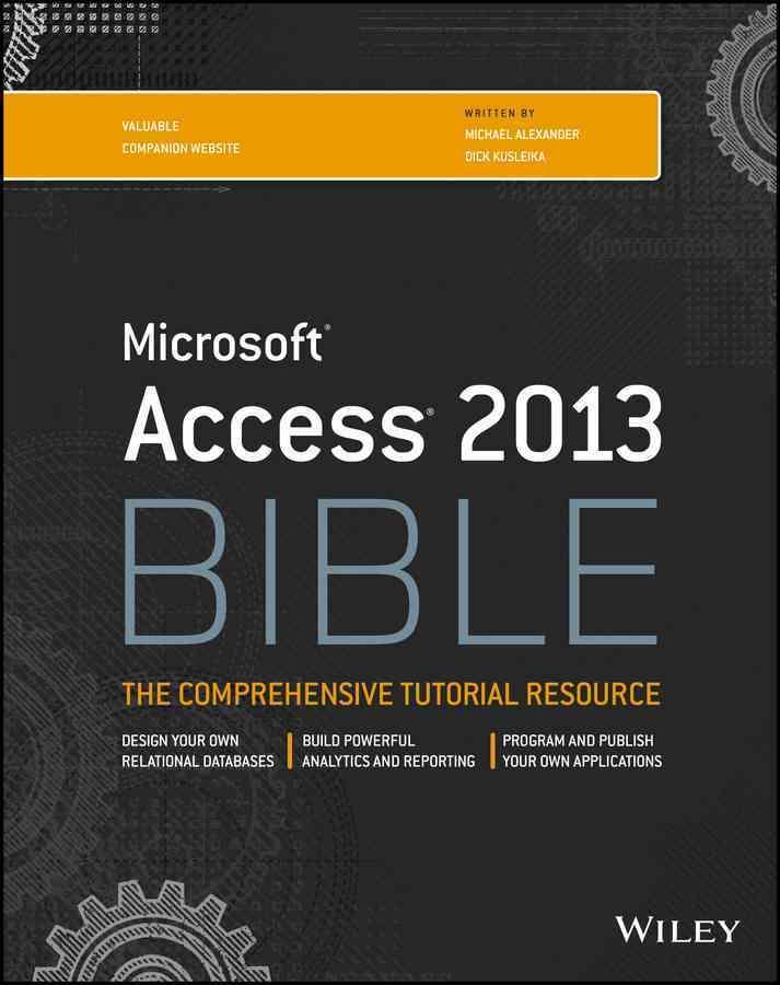 Access 2013 Bible By Alexander, Michael/ Kusleika, Dick