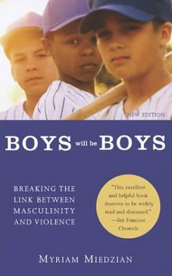 Boys Will Be Boys By Miedzian, Myriam
